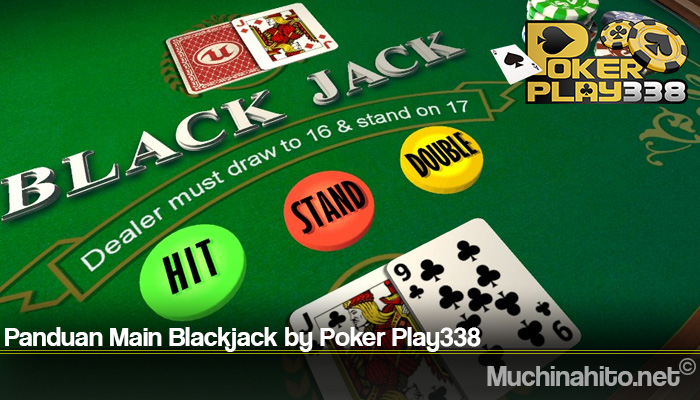 Panduan Main Blackjack by Poker Play338