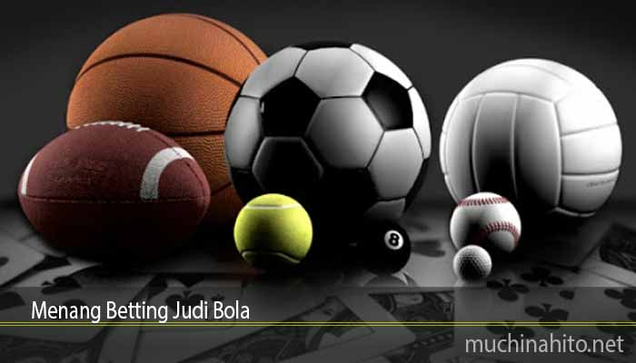 Menang Betting Judi Bola